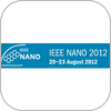 IEEE NANO 2012: Call for Abstracts - Deadline extended to April 16th!