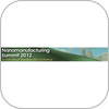 Nanomanufacturing Summit 2012: Highlighting Nanotechnology Innovation, Commercialization, and Manufacturing